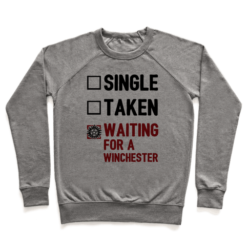 Single Taken Waiting For A Winchester Pullover