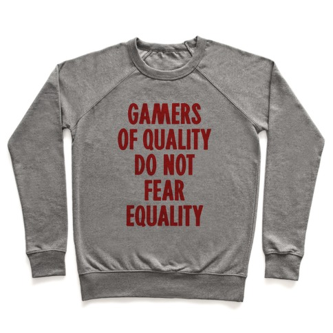 c1d6774b Gamers Of Quality Do Not Fear Equality Crewneck Sweatshirt   LookHUMAN