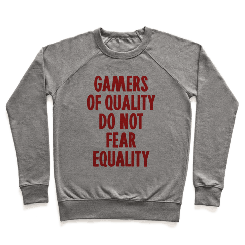 Gamers Of Quality Do Not Fear Equality Pullover
