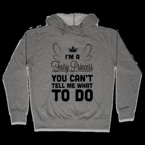 I'm a Fairy Princess! Hooded Sweatshirt