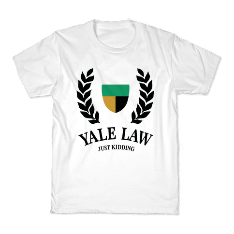 Yale Law (Just Kidding) Kids T-Shirt