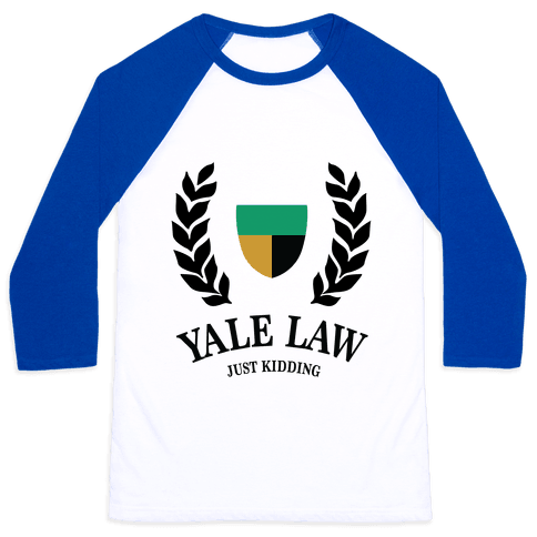 Yale Law (Just Kidding) Baseball Tee