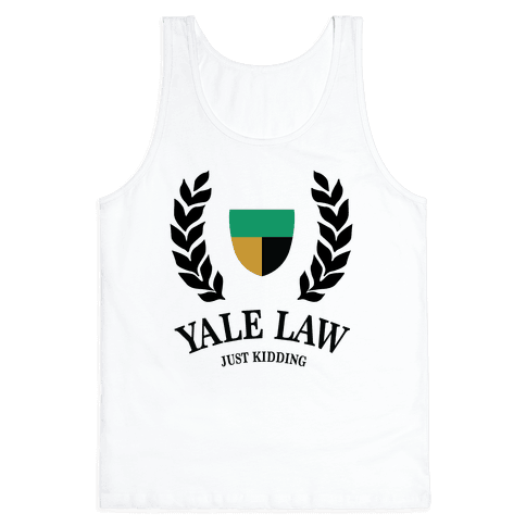Yale Law (Just Kidding) Tank Top