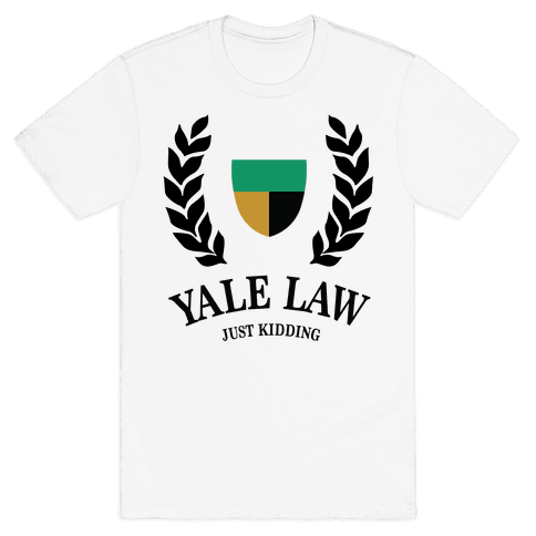 Yale Law (Just Kidding) Mens T-Shirt