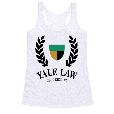 Yale Law (Just Kidding) Racerback Tank Top
