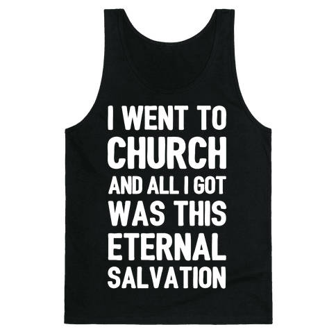 I Went To Church And All I Got Was This Eternal Salvation Tank Top