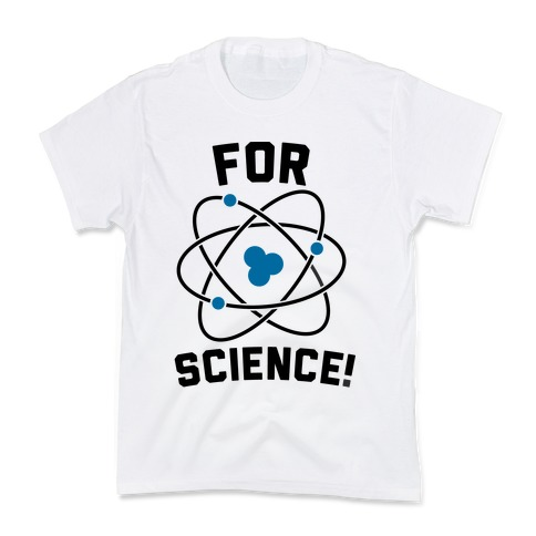 For Science Kids T-Shirt