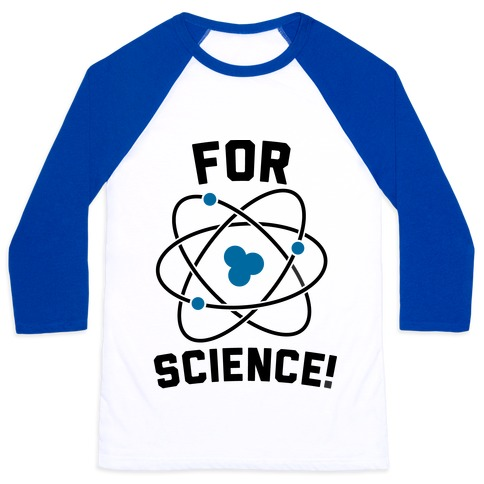 For Science Baseball Tee