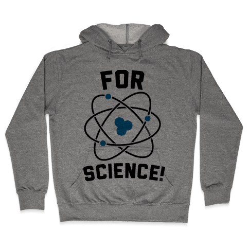 For Science Hooded Sweatshirt