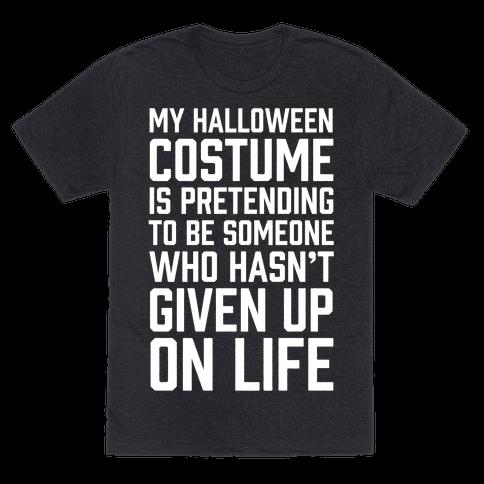 My Halloween Costume Is Pretending To Be Someone