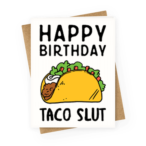 Happy Birthday Taco Slut Greeting Card