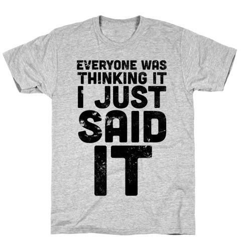 I Just Said It T-Shirt