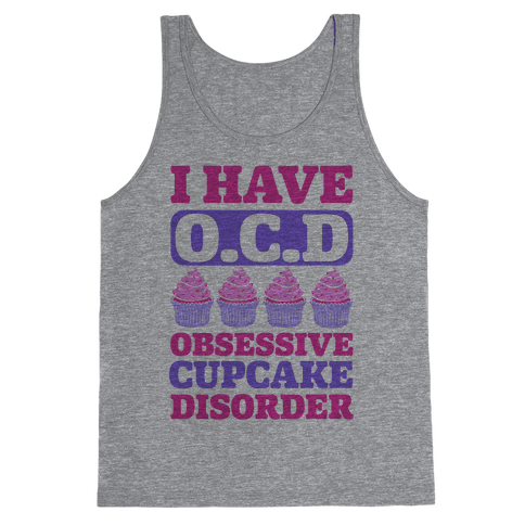 I Have OCD: Obsessive Cupcake Disorder Tank Top