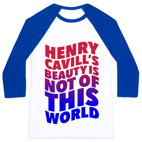 Henry Cavill's Beauty is Not of This World Baseball Tee