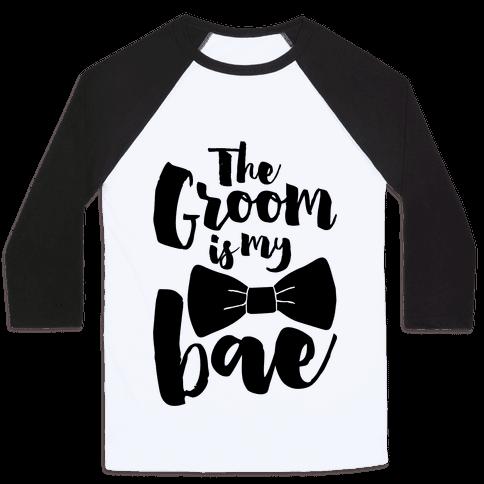 The Groom Is My Bae
