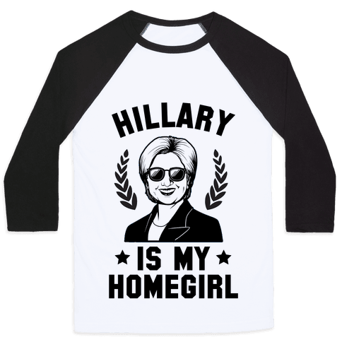 Hillary is my Homegirl Baseball Tee
