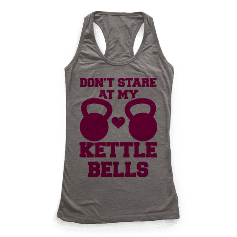 Don't Stare At My Kettlebells