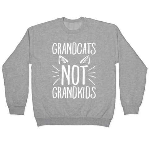 Grandcats Not Grandkids Pullover