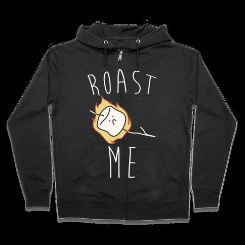 Roast Me Zip Hoodie