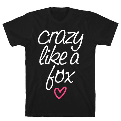 Crazy Like A Fox Mens T-Shirt