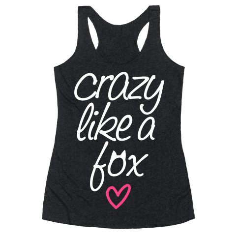 Crazy Like A Fox Racerback Tank Top