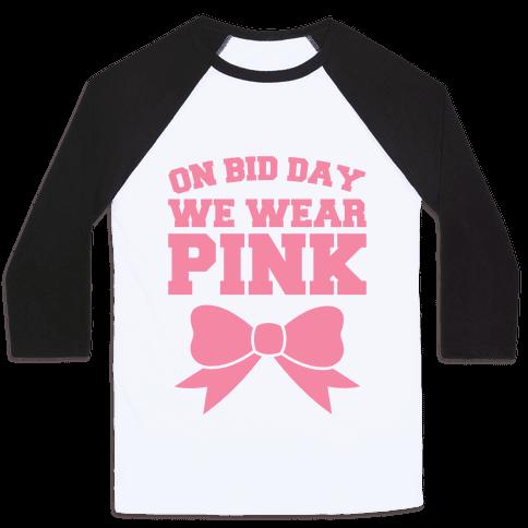 On Bid Day We Wear Pink
