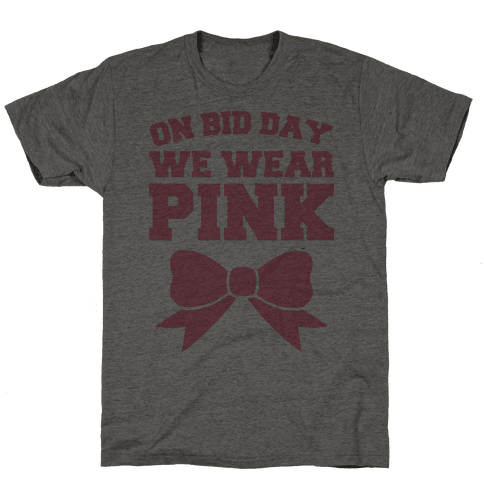 On Bid Day We Wear Pink Mens T-Shirt