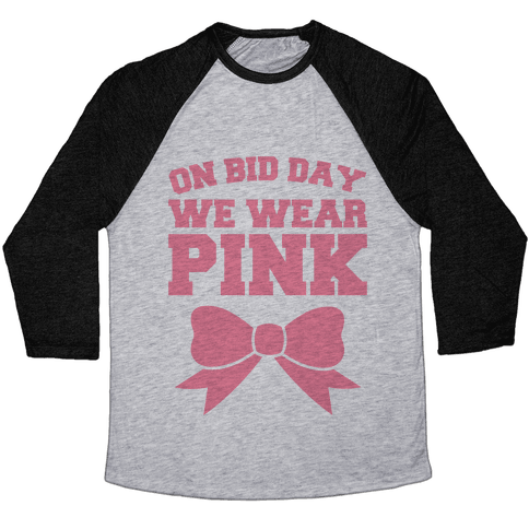 On Bid Day We Wear Pink Baseball Tee