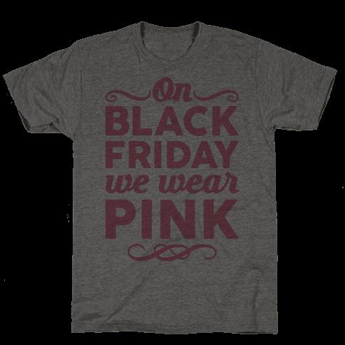 On Black Friday We Wear Pink Mens T-Shirt