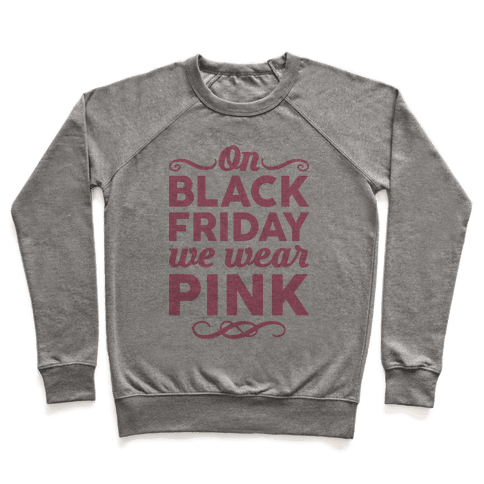 On Black Friday We Wear Pink Pullover