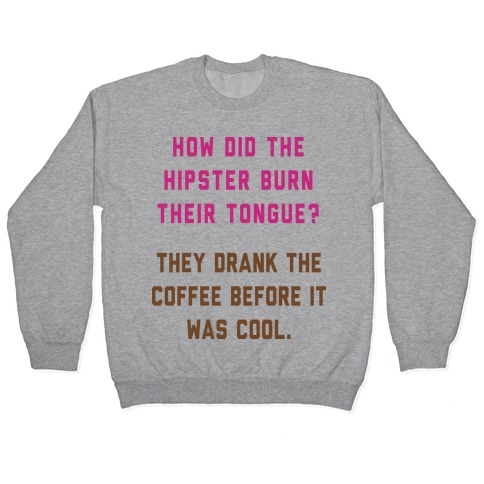 Hipster Jokes Aren't Funny Pullover