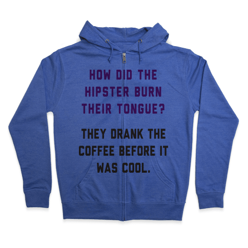 Hipster Jokes Aren't Funny Zip Hoodie