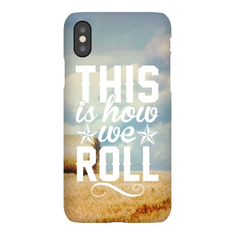 This Is How We Roll Phone Case
