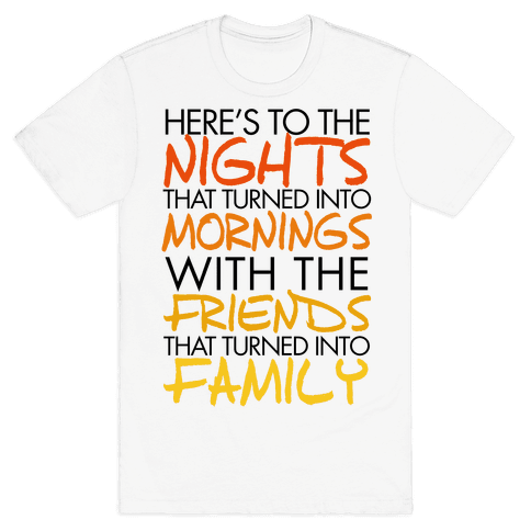Here's to the Nights Mens T-Shirt