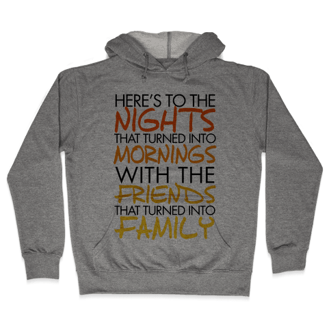 Here's to the Nights Hooded Sweatshirt