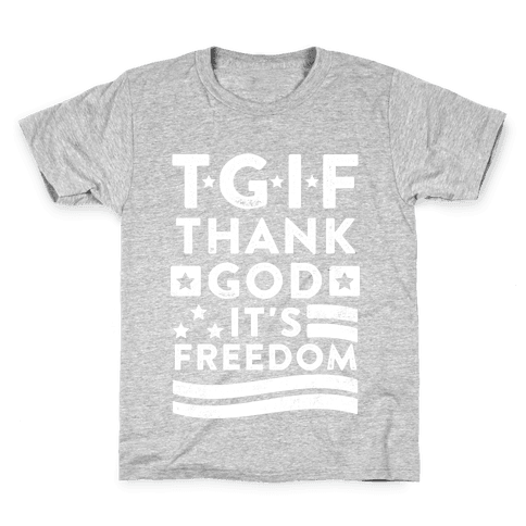 TGIF (Thank God It's Freedom) Kids T-Shirt