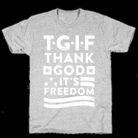 TGIF (Thank God It's Freedom) Mens T-Shirt