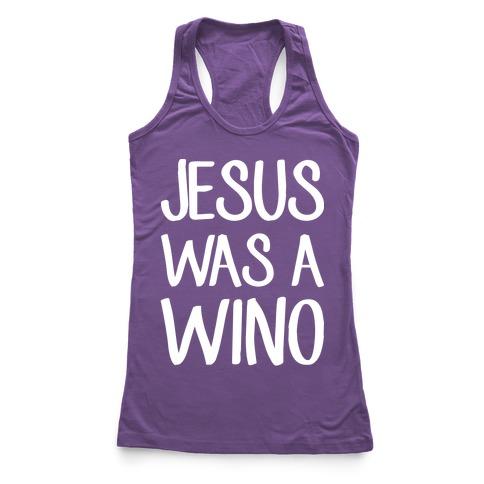 Jesus Was A Wino Racerback Tank Top