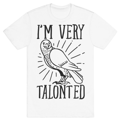 I'm Very Talonted  Mens T-Shirt