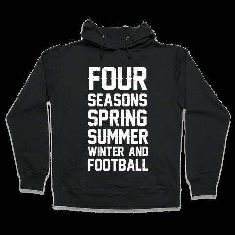 Four Seasons Spring Summer Winter And Football Hooded Sweatshirt