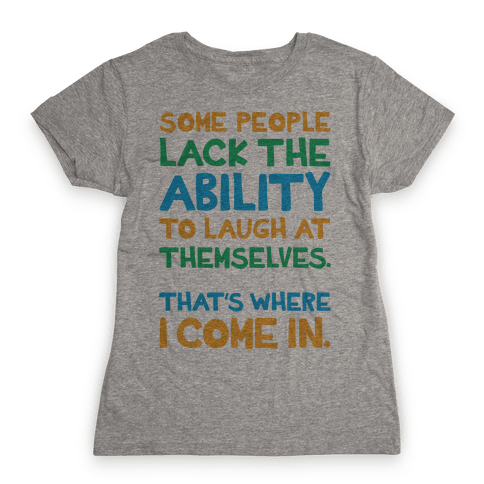 That's Where I Come In Womens T-Shirt