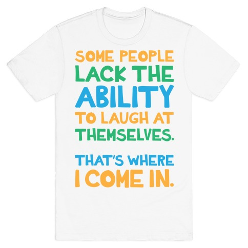 That's Where I Come In T-Shirt