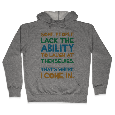 That's Where I Come In Hooded Sweatshirt
