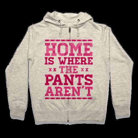 Home Is Where The Pants Aren't (Pink) Zip Hoodie