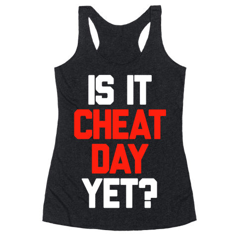 Is It Cheat Day Yet? Racerback Tank Top