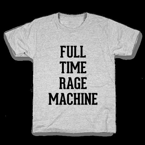 Full Time Rage Machine Kids T-Shirt