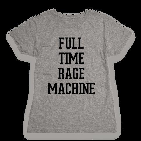 Full Time Rage Machine Womens T-Shirt