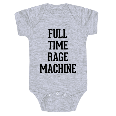 Full Time Rage Machine Baby Onesy