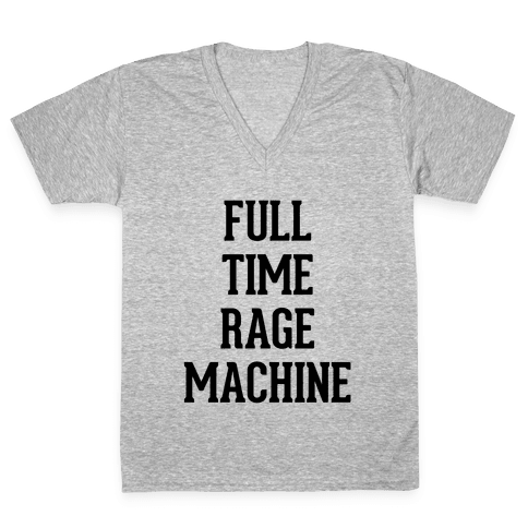Full Time Rage Machine V-Neck Tee Shirt