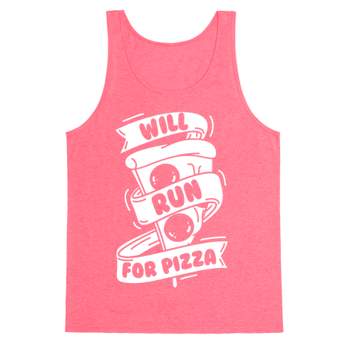 Will Run For Pizza Tank Top